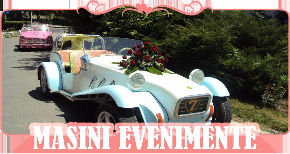 Masini pentru evenimente, nunti, botezuri